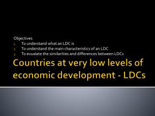 Countries at very low levels of economic development - LDCs