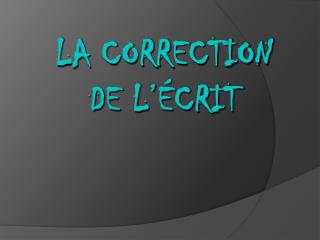 La correction de l'écrit