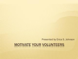 Motivate Your Volunteers