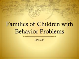 Families of Children with Behavior Problems