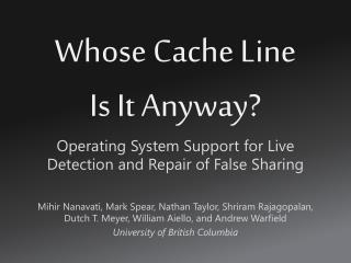 Whose Cache Line  Is It Anyway?