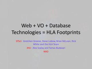 Web + VO + Database Technologies = HLA Footprints