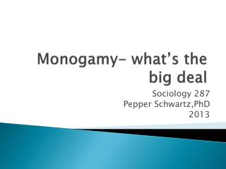 Monogamy- what's the big deal