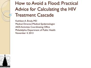 How to Avoid a Flood: Practical Advice for Calculating the HIV Treatment Cascade