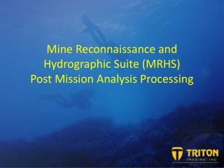 Mine Reconnaissance and Hydrographic Suite (MRHS) Post Mission Analysis Processing