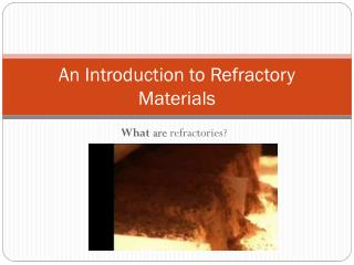 An Introduction to Refractory Materials
