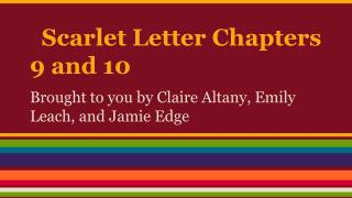 Scarlet Letter Chapters 9 and 10
