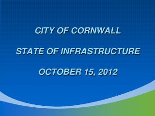 City of Cornwall State of infrastructure october  15, 2012