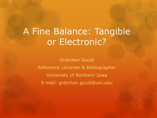 A Fine Balance: Tangible or Electronic?