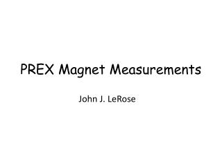 PREX Magnet Measurements