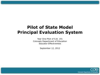 Pilot of State Model  Principal Evaluation System Year One Pilot of S.B. 191