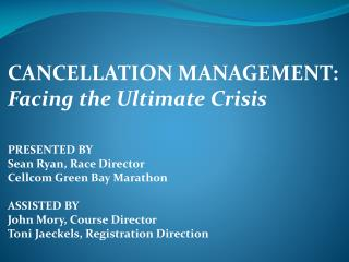 CANCELLATION MANAGEMENT:  Facing the Ultimate Crisis PRESENTED BY Sean Ryan, Race Director