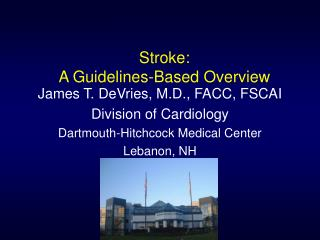 Stroke: A Guidelines-Based Overview