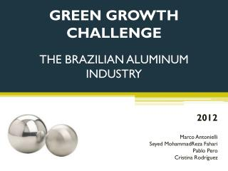 GREEN GROWTH  CHALLENGE THE  BRAZILIAN ALUMINUM  INDUSTRY