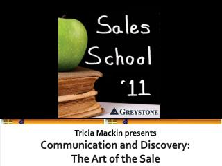Communication and Discovery:  The  Art of the Sale