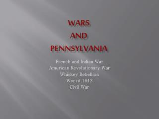 Wars  and  Pennsylvania
