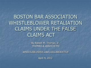 BOSTON BAR ASSOCIATION      WHISTLEBLOWER RETALIATION CLAIMS UNDER THE FALSE  CLAIMS  ACT