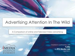 Advertising Attention In The Wild – A Comparison of online and Televised Video advertising