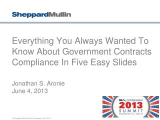 Everything You Always Wanted To Know About Government Contracts Compliance In Five Easy Slides
