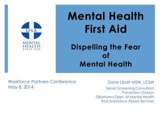 Mental Health  First Aid Dispelling the Fear  of Mental Health