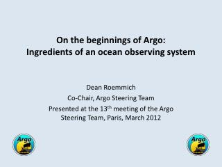 On the beginnings of Argo:  Ingredients of an ocean observing system