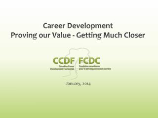 Career Development Proving our Value - Getting Much Closer