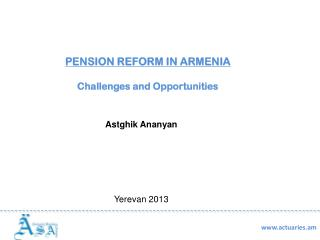 PENSION REFORM IN ARMENIA Challenges and Opportunities