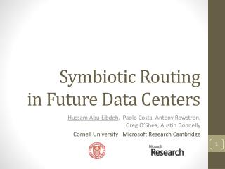 Symbiotic Routing in Future Data  Centers