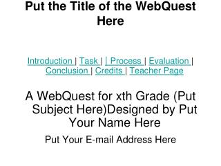Put the Title of the WebQuest Here