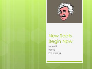 New Seats Begin Now