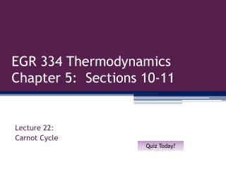 EGR 334 Thermodynamics Chapter 5:  Sections 10-11