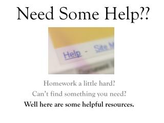 Need Some Help??