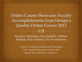 Online Course Showcase: Faculty Accomplishments from Design a Quality Online Course 2013