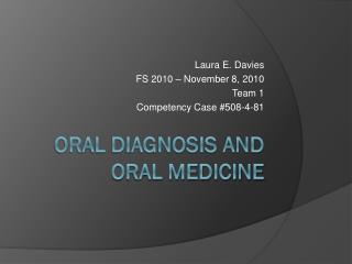 Oral Diagnosis and Oral Medicine