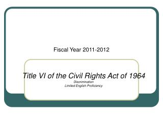 Title VI of the Civil Rights Act of 1964 Discrimination Limited English Proficiency