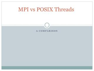 MPI  vs  POSIX Threads