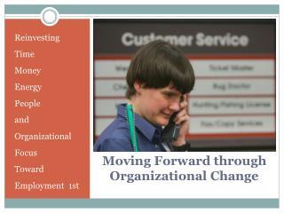 Moving Forward through Organizational Change