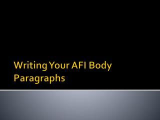 Writing Your AFI Body Paragraphs