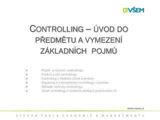 Controlling  – úvod do předmětu a vymezení základních  pojmů