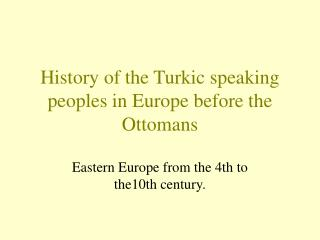 History of the Turkic speaking peoples in Europe before the Ottomans