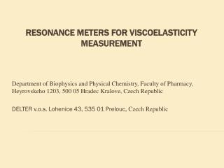 Resonance meters for viscoelasticity measurement