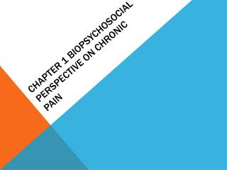 Chapter 1  Biopsychosocial  Perspective on Chronic Pain