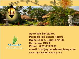 Ayurveda Sanctuary,  Paradise Isle Beach Resort,  Malpe  Beach, Udupi-576108
