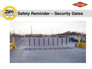 Safety Reminder – Security Gates