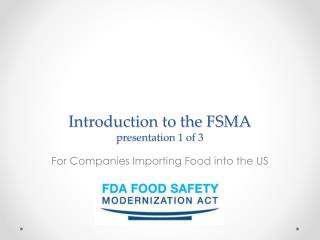 Introduction to the FSMA presentation 1 of 3