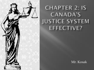 Chapter 2: IS Canada's Justice System Effective?