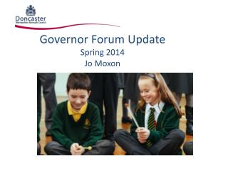 Governor Forum  Update Spring 2014 Jo Moxon