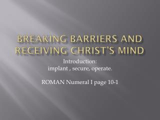Breaking barriers and receiving Christ's mind