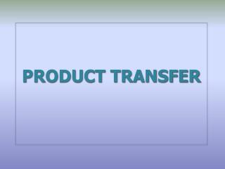 PRODUCT TRANSFER