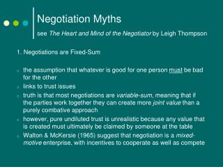 Negotiation Myths see The Heart and Mind of the Negotiator by Leigh Thompson
